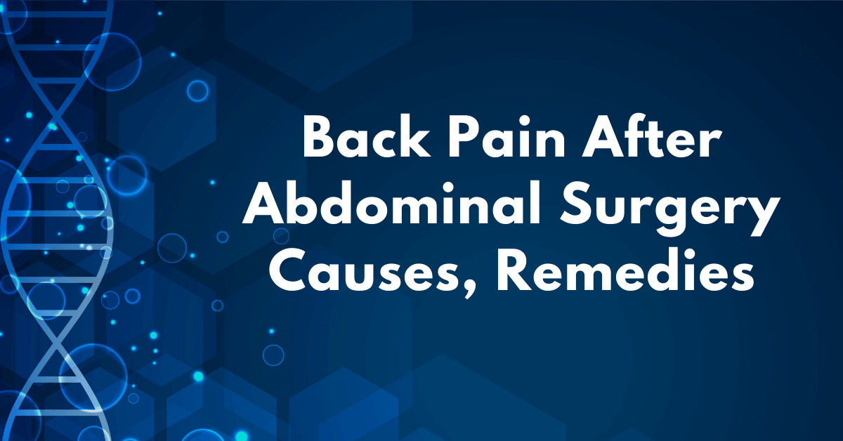 Back pain after abdominal surgery causes
