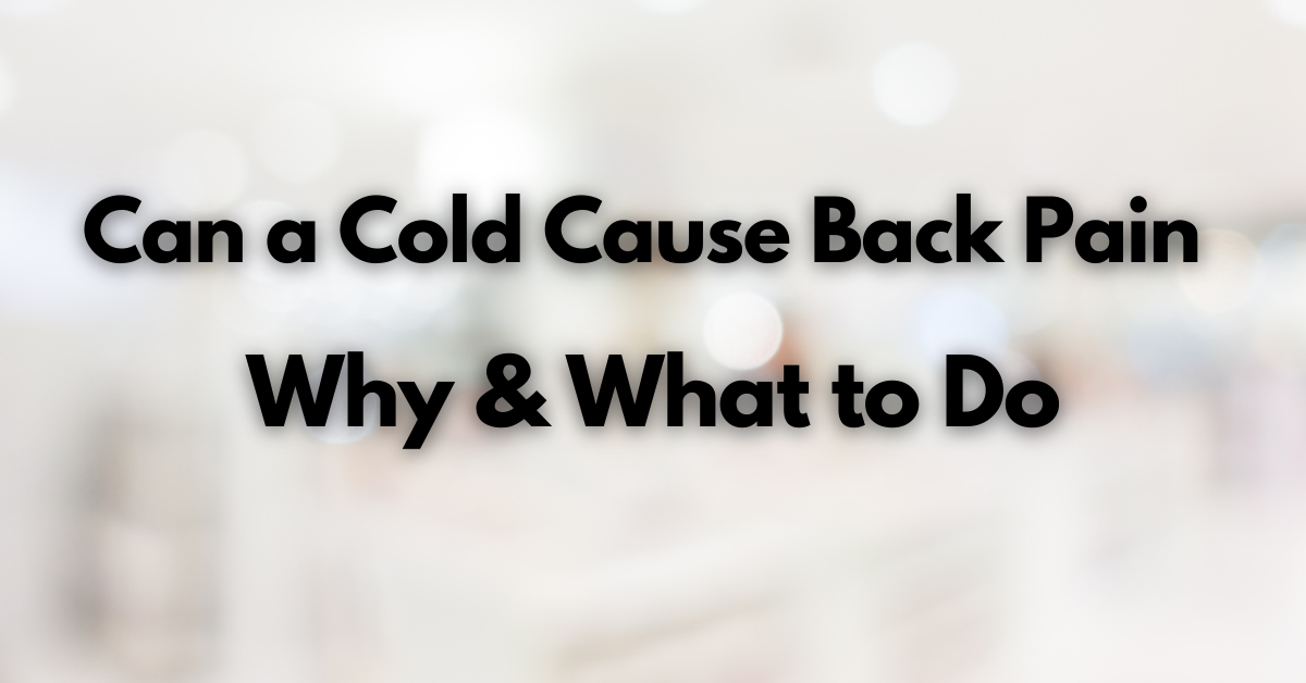 Can a Cold Cause Back Pain