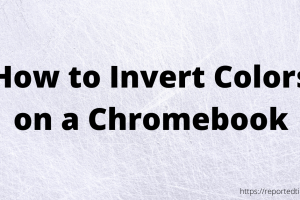 How to Invert Colors on Chromebook
