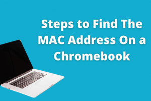 Steps to Find the MAC Address on a Chromebook
