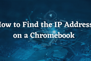 How to Find the IP Address on a Chromebook