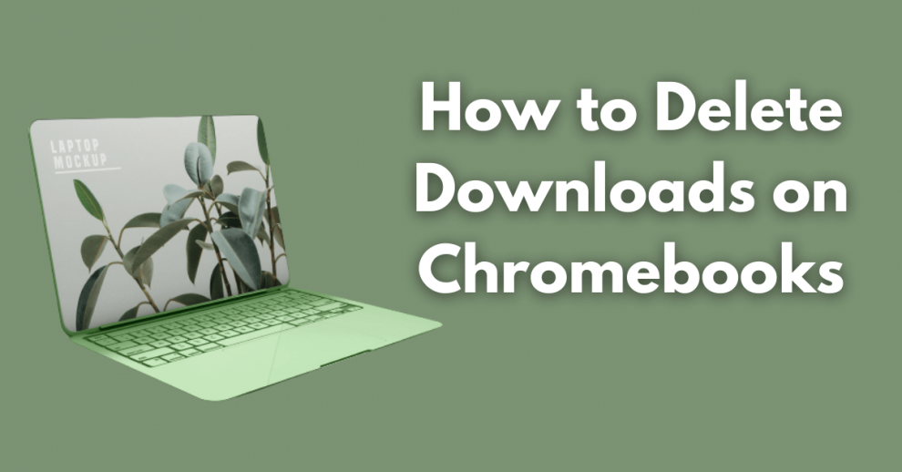 How to Delete Downloads on Chromebooks