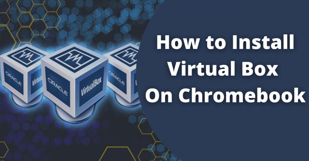 Virtual Box on Chromebook